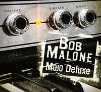 Bob Malone - Mojo Deluxe