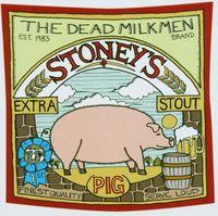 Dead Milkmen - Stoney's Extra Stout (Pig)
