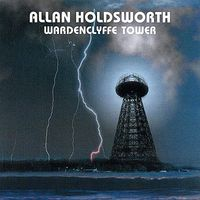 Allan Holdsworth - Wardenclyffe Tower