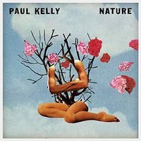 Paul Kelly - Nature (Aus)