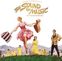 The Sound Of Music [Movie] - The Sound Of Music: 50th Anniversary Edition [Soundtrack]