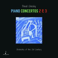 David Chesky - Piano Concertos 2 & 3 [Digipak]