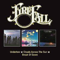 Firefall - Undertow / Clouds Across The Sun / Break Of Dawn