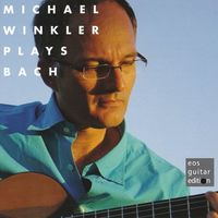Michael Winkler - Michael Winkler Plays Bach