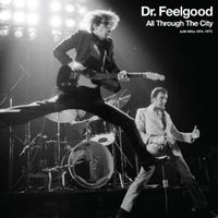Dr. Feelgood - All Through The City (With Wilko 1974-1977) [Import]