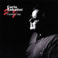 Carlo Sabatini - Cambio Vita