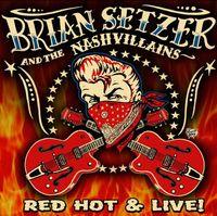 Brian Setzer & The Nashvillains - Red Hot & Live!