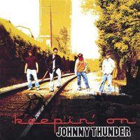 Johnny Thunder - Keepin' on