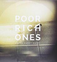 Poor Rich Ones - Happy Happy Happy (Uk)