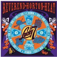 Reverend Horton Heat - Lucky 7