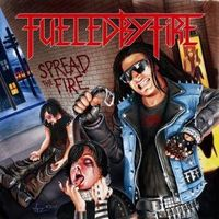Fueled By Fire - Spread The Fire!
