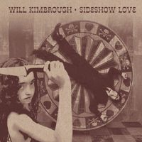 Will Kimbrough - Sideshow Love