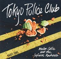 Tokyo Police Club - Melon Collie & The Pt 1 (Can)