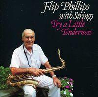 Flip Phillips - Try a Little Tenderness