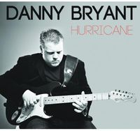 Danny Bryant - Hurricane