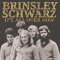 Brinsley Schwarz - It's All Over Now