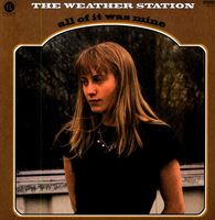 The Weather Station - All Of It Was Mine [LP]