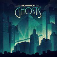 Big Wreck - Ghosts [Import]