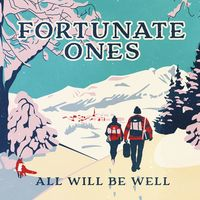 Fortunate Ones - All Will Be Well