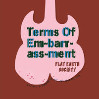 Flat Earth Society - Terms Of Embrassment