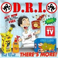 D.R.I. - But Wait ... There's More! EP