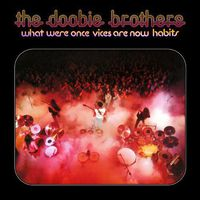 The Doobie Brothers - What Were Once Vices Are Now Habits [Limited Edition] [180 Gram]