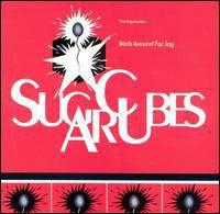 Sugarcubes - Stick Around for Joy