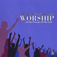 Dudley Smith - Worship: In the Presence of the Lord