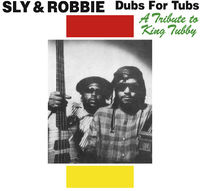 Sly & Robbie - Dubs for Tubs: Tribute to King Tubby
