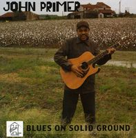 John Primer - Blues on Solid Ground