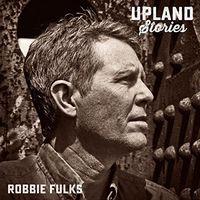 Robbie Fulks - Upland Stories [Vinyl]