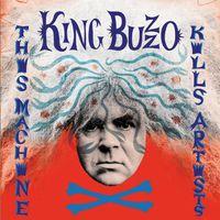 King Buzzo - This Machine Kills Artists
