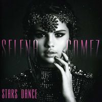 Selena Gomez - Stars Dance [Import]