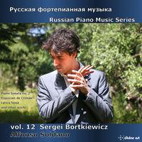 Alfonso Soldano - Russian Piano Music Series, Vol. 12: Sergei Bortkiewicz