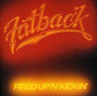 Fatback Band - Fired Up N Kickin' [Import]