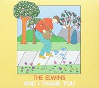 Elwins - And I Thank You (Can)