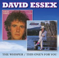 David Essex - Whisper / This One's for You