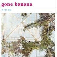 Mega Bog - Gone Banana [Vinyl]
