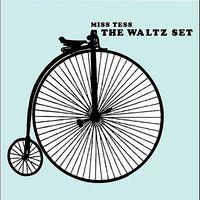 Miss Tess - Waltz Set