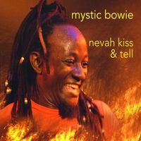 Mystic Bowie - Nevah Kiss & Tell