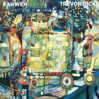 Trevor Dick - Yahweh