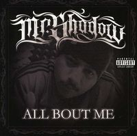 Mr. Shadow - All Bout Me