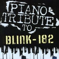 Piano Tribute Players - Piano Tribute To Blink-182