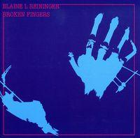 Blaine Reininger & Steven Brow - Broken Fingers