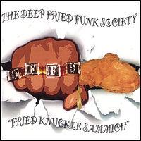 Deep Fried Funk Society - Fried Knuckle Sammich