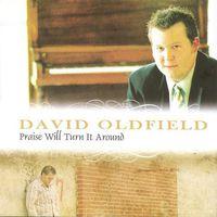 David Oldfield - Praise Will Turn It Around