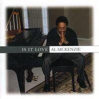 Al Mckenzie - Is It Love