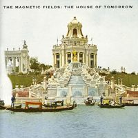 The Magnetic Fields - House Of Tomorrow (ep)