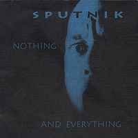 Sputnik - Nothing & Everything
