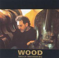 Brian Bromberg - Wood (Shm) (Jpn)
